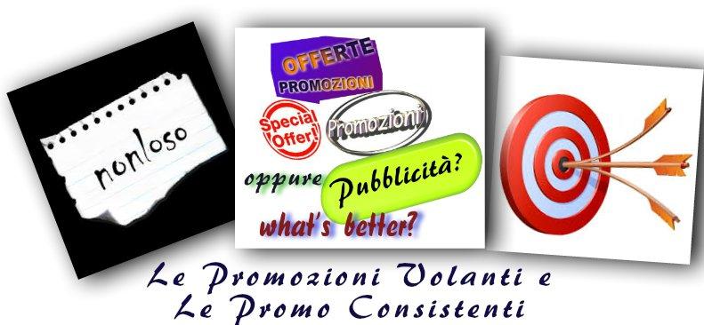 Le Promozioni Volanti e le Promo Consistenti